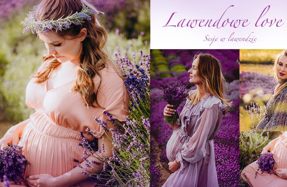 Lawendowe LOVE – sesja w lawendzie   Ruszają zapisy!